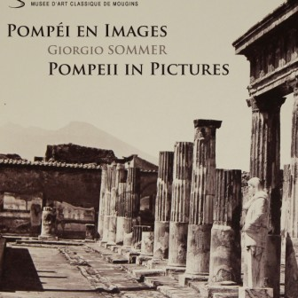 Catalogue - Giorgio Sommer - Pompeii in pictures